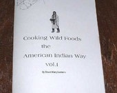 Cooking Wild Foods the American Indian Way - we print and ship