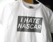 Womens I HATE NASCAR t-shirt (M)
