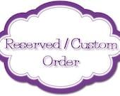 Reserved/Custom order for sarajaniegirl