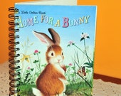 Custom Made // Vintage HOME FOR A BUNNY // Upcycled Repurposed Golden Book Blank Journal