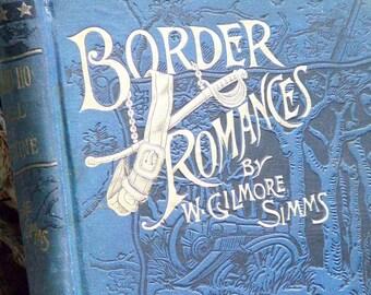 Border Romances Southward Ho Gilmore Simms 1890 Pioneer Adventure Victorian Antique Book