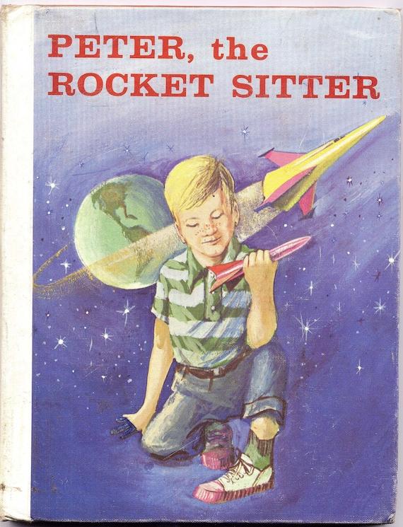 Peter The Rocket Sitter Hazel Corson 1964 Illustrated Science Hardcover Vintage Book For Kids 1960s