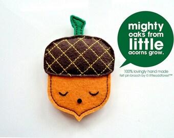 Pin Brooch - Little Mighty Acorn Pin Brooch