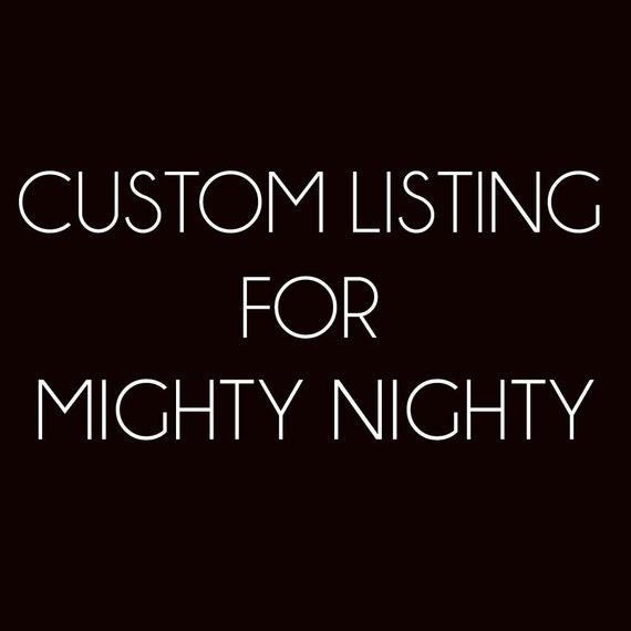 Custom Listing for MightyNighty