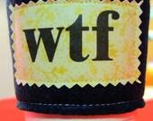 """Coffee Cozy Says """"WTF"""""""