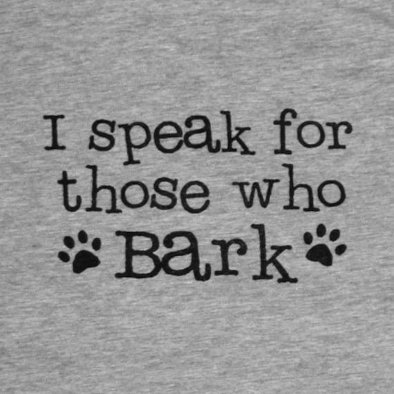 I speak for those who Bark Womens Tee
