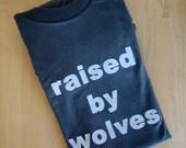Raised by Wolves - adult tshirt (unisex L - grey)