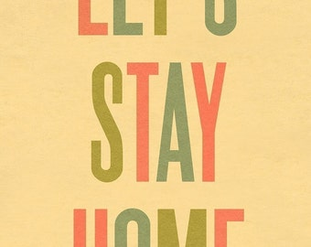 Typography Art Print by Ashley G - Let's Stay Home LARGE