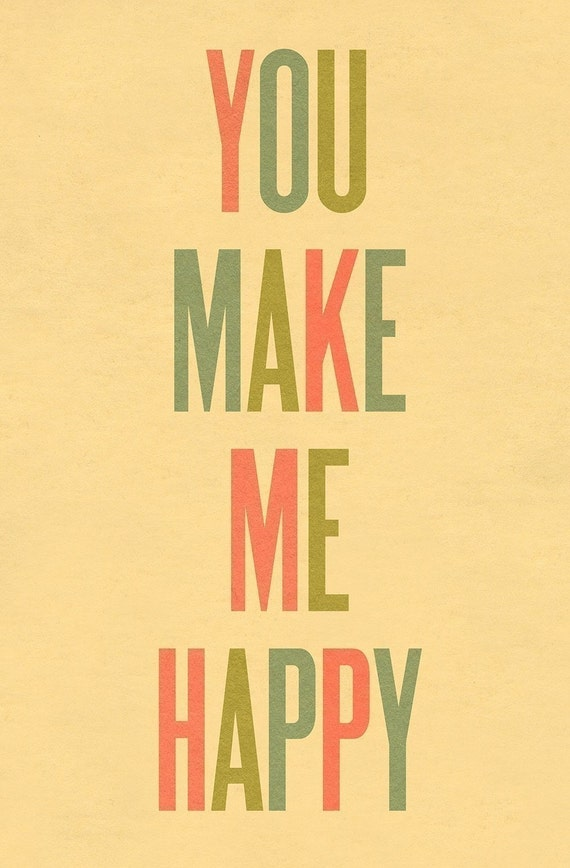 Typography Art Print by Ashley G - You Make Me Happy LARGE
