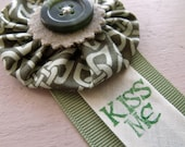 Rosette Fabric Brooch -- Kiss Me -- Made in Ireland