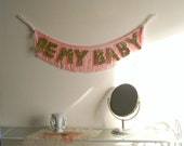 Be My Baby Glittering Fringe Banner  - AVAILABLE NOW - Garland, Party, Photo Prop, and Home Decor - original design fringe banner