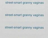 40 stickers - street-smart granny vaginas