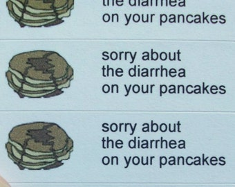 80 stickers - sorry about the diarrhea on your pancakes