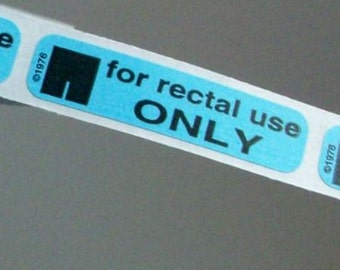 um. 80 'For Rectal Use Only' stickers.