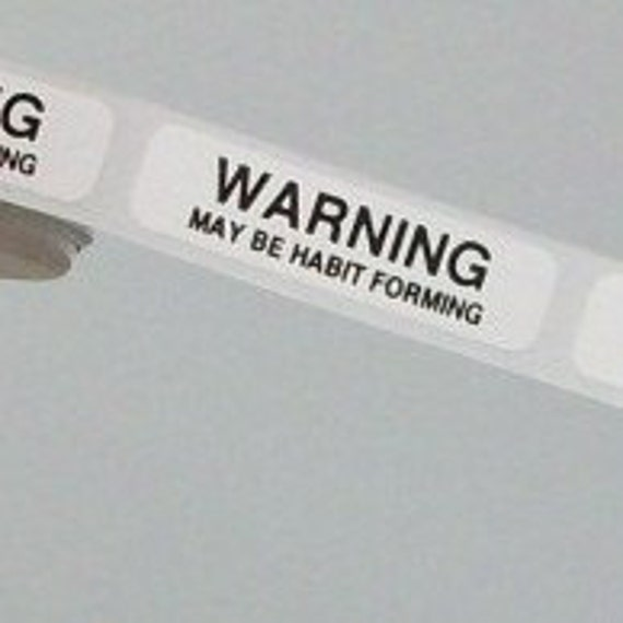 80 'Warning - May Be Habit Forming' stickers, 1.5 inch, white, useful for your needs