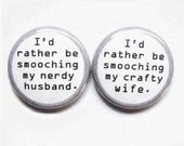 Handmade 1 Inch Pinback Buttons - Buttons for Nerdy Husbands and Crafty Wives Who Love to Kiss Each Other