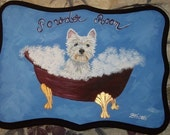 West Highland Terrier Dog Westie Hand Painted Powder Room Sign Plaque