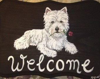 West Highland White Terrier Westie Custom Painted Welcome Sign Plaque Home decor wall decor