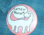 Amen Brontosaurus Pinback Button