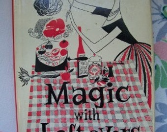 Magic With Leftovers 1st Edition by Lousene Rousseau Brunner Cookbook