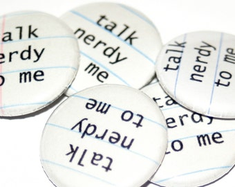 Talk Nerdy to Me - PIN PACK - Set of 20 / Nerd Gift / Nerd Humor / Party Favor / Nerd Buttons / Stocking Stuffer