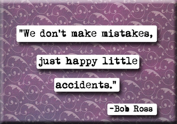 Happy Little Accidents quote Magnet or Pocket by chicalookate
