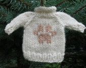 2011 Collection - Organic and Natural -  Miniature Hand Knit Sweater Ornament - Buff Pawprint on Natural