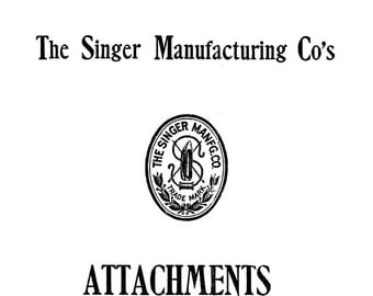 1907 Singer Treadle Sewing Machine Attachments Use Guide Book 27-4 Parts Numbers Sewing Guide