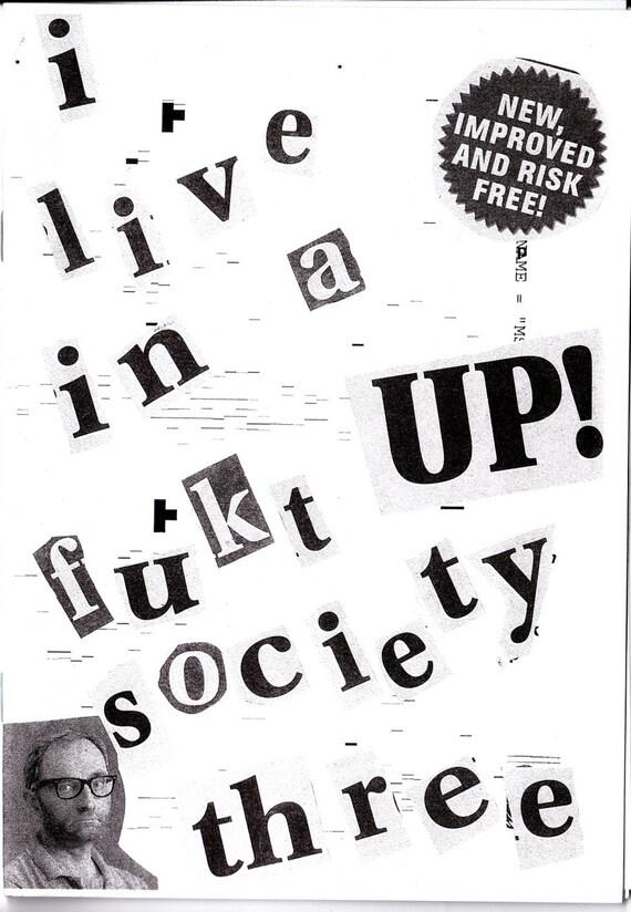 i live in a fukt up society three
