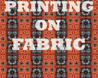 Inkjet Printing on Fabric - Step by Step Instructional Ebook