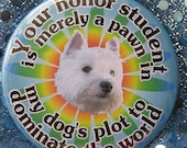 my westie plots to rule the world badge