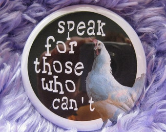 speak for those who cant ... chicken veg badge