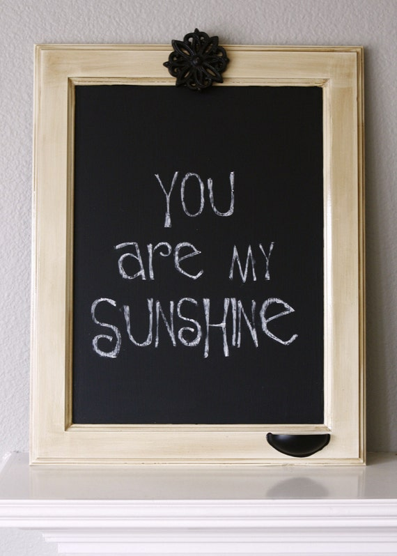 You Are My Sunshine Upcycled Reclaimed Wood Cabinet Door Turned Chalkboard Antique Warm White