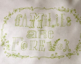 embroidery stitching pattern on fabric, Families Are Forever
