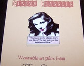LAUREN BACALL Film Noir Quote Pin