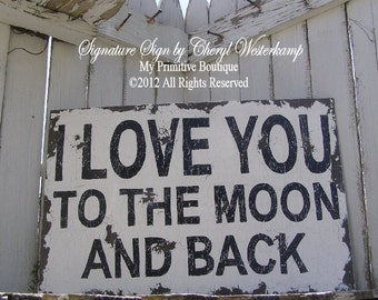 I LOVE YOU To The Moon and Back Sign, Primitive Sign, Wedding Sign, Rustic Sign, Newborn Photo Prop, Shabby Chic Sign, 24x16