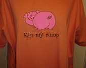 RESERVED for MEMAW - Petunia Pig, Kiss My Rump tshirt, size XXL