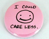 hand drawn original pinback button - I could care less