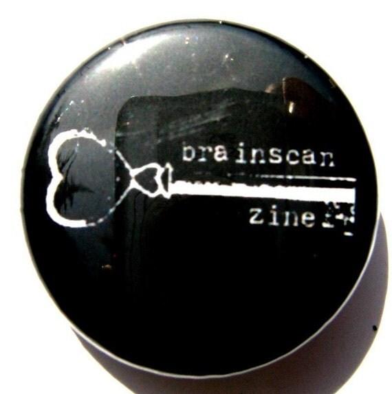 Brainscan Zine BUTTON