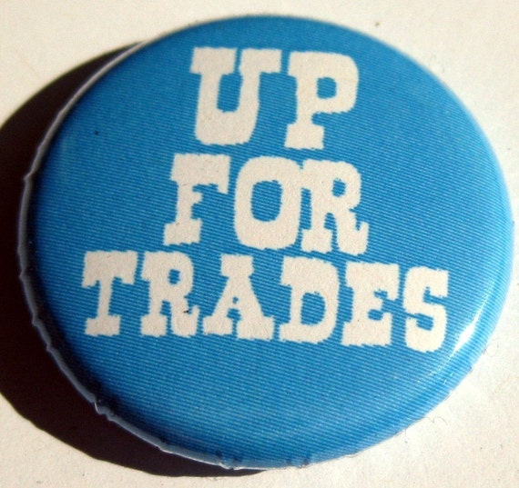Up For Trades zine and comic  1 inch pinback button