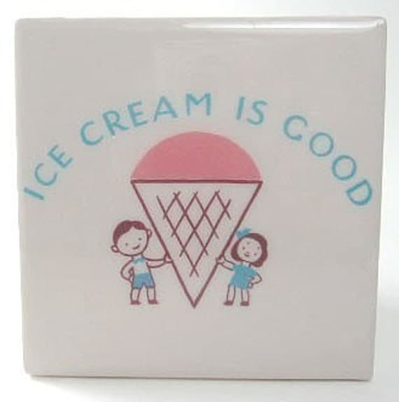 Ice Cream is Good Tile Coaster