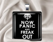 Now Panic and Freak Out  - Glass Tile Pendant
