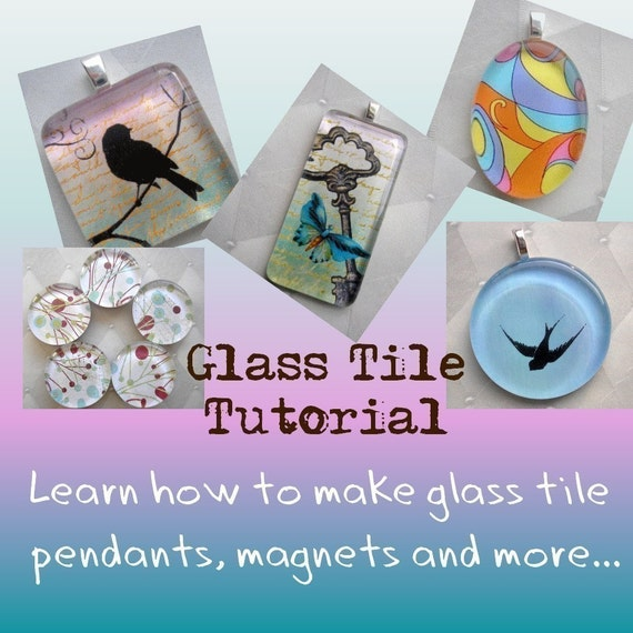 Tutorial-Learn How to Create Glass Tile Pendants and more PLUS a Free Digital Collage Sheet