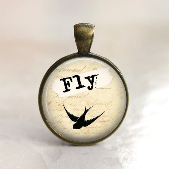 Fly -  Inspirational Pendant Necklace or Key Chain - Choice of 4 Colors - 1 Inch Round