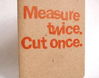 Measure twice Cut once safety orange notebook sketchbook planner journal