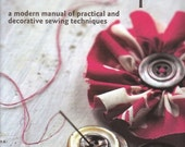 Sew It Up, A modern Manual of practical and decorative sewing techniques. Signed copy buy direct from author.