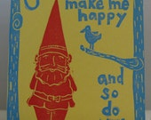 Gnomes Make Me Happy linocut letterpress print card
