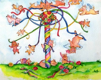 May Day - Original watercolor painting Flying Pigs Fly around the May Pole, pigs with wings maypole, When pigs fly painting, pigs with wings