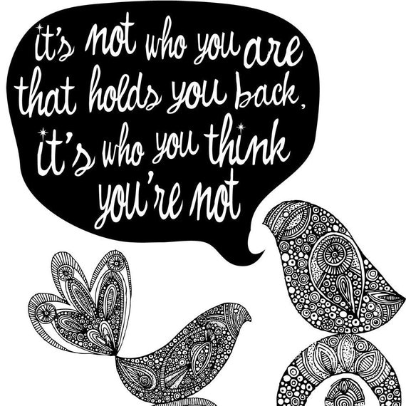 It's not who you are that holds you back...