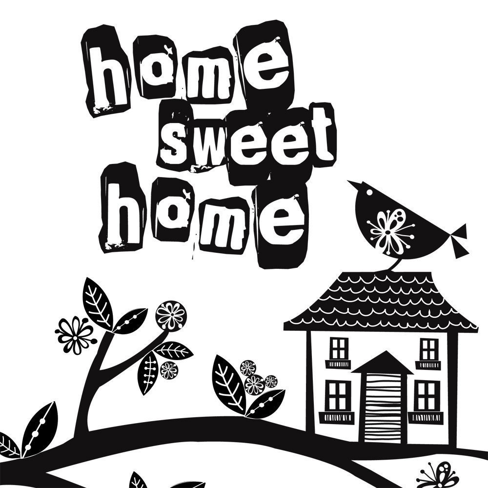 Home sweet home black and white Black and white homes